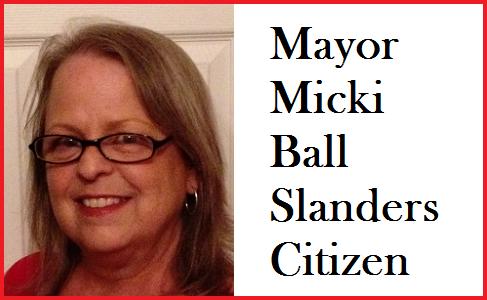 486 Mayor Micki Ball Slanders Citizen